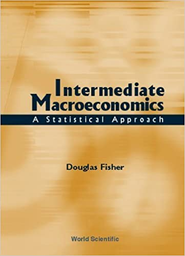Intermediate Macroeconomics : A Statistical Approach by Douglas Fisher (2001-06-01)
