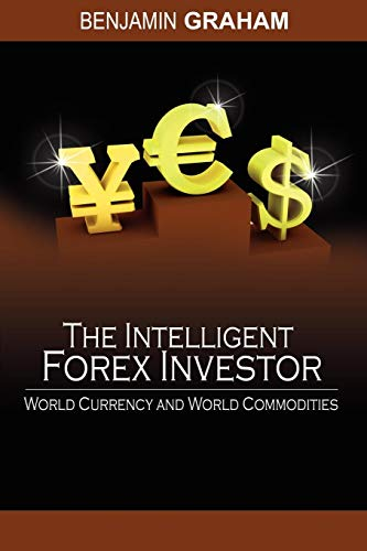 !Best The Intelligent Forex Investor: World Currency and World Commodities [P.D.F]