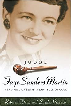 Book Judge Faye Sanders Martin: Head Full Of Sense, Heart Full Of Gold
