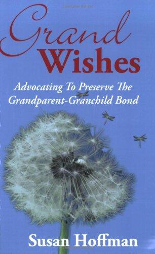 Grand Wishes: Advocating to Preserve the Grandparent-Grandchild Bond