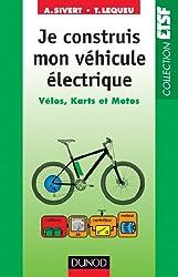 Je construis mon véhicule électrique - Vélos, karts et motos