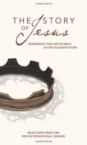 NIV, Story of Jesus, Paperback: Experience the Life of Jesus as One Seamless Story (The Story)