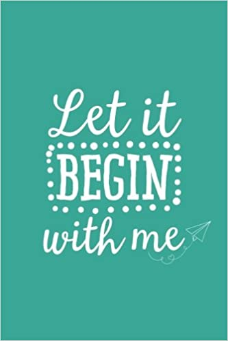 Buy Let It Begin With Me 6x9 Journal Lined Writing Notebook 120