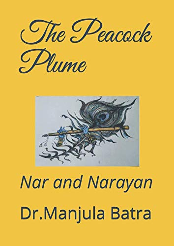 (The Peacock Plume: Nar and Narayan (Flutter of the plume))