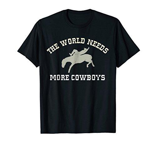 The World Needs More Cowboys Bareback Bronc Riding T Shirt