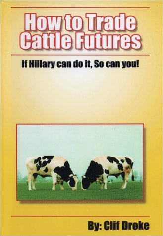 Download By Clif Droke How To Trade Cattle Futures (If Hillary Can Do It, So Can You!) (1st First Edition) [Paperback] pdf epub
