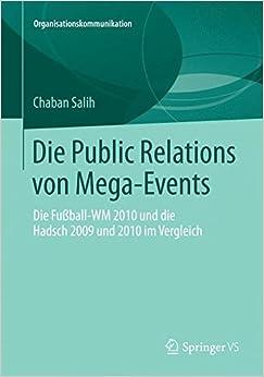 Book Die Public Relations von Mega-Events: Die Fußball-WM 2010 und die Hadsch 2009 und 2010 im Vergleich (Organisationskommunikation)