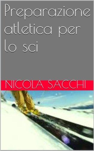 Preparazione atletica per lo sci (Italian Edition)