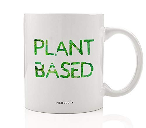 PLANT BASED Coffee Mug Vegan Vegetarian Pretty Leafy Green Gift Idea Healthy Diet Nuts Seeds No Meat Christmas Birthday Present Friend Family Coworker 11 oz Ceramic Tea Cup Digibuddha DM0672