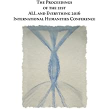 The Proceedings of the 21st International Humanities Conference:: ALL and Everything 2016