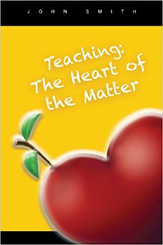 Teaching the heart of the matter john smith 9781584273691 amazon teaching the heart of the matter john smith 9781584273691 amazon books m4hsunfo