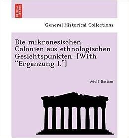 Book Die Mikronesischen Colonien Aus Ethnologischen Gesichtspunkten. [With