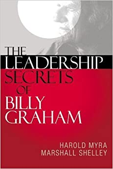 Book The Leadership Secrets of Billy Graham by Harold Myra (2008-02-26)