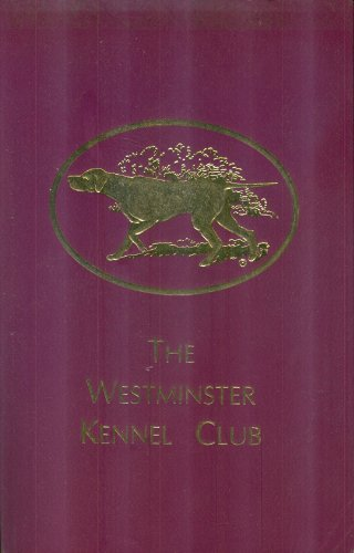 The Westminster Kennel Club, America's First AKC Champions Only Dog Show, 122nd Annual Dog Show - Benched- February 16th and 17th, 1998 (Catalog)