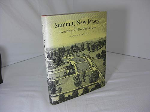 Summit, New Jersey: From Poverty Hill to the Hill City (Nj Dallas To)