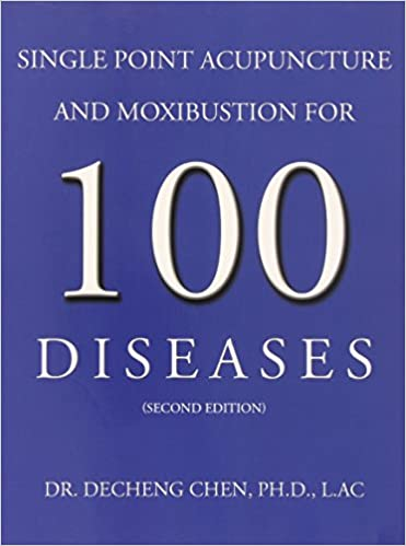 Buy Single Point Acupuncture And Moxibustion For 100 Diseases Book