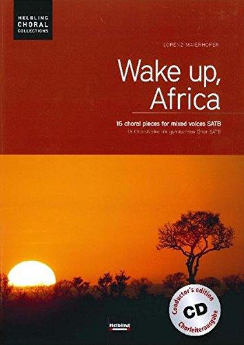 Wake up, Africa. Chorleiterausgabe inkl. AudioCD: 16 Chorstücke für gemischten Chor SATB (Helbling Choral Collections)