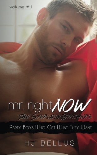 Mr. Right Now: Vol. 1: Party Boys Who Get What They Want (Volume 1)