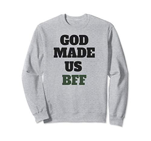 Best Friends God Made Us Bff Matching Friend Women Girls Sweatshirt