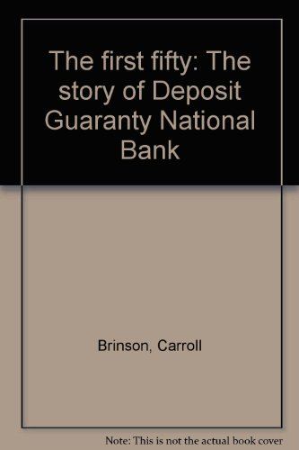 The First Fifty  The Story Of Deposit Guaranty National Bank