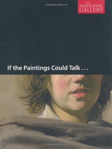If the Paintings Could Talk (National Gallery of London (Paperback))