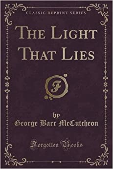 The Light That Lies (Classic Reprint)