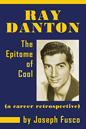 Ray Danton: The Epitome of Cool (a career retrospective)