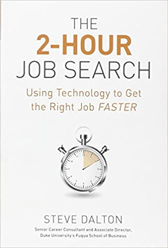 The 2-Hour Job Search: Using Technology to Get the Right Job ...