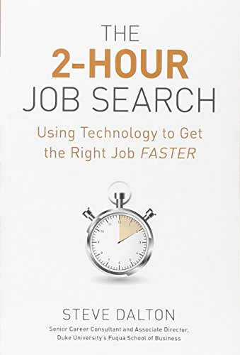 The 2-Hour Job Search: Using Technology to Get the Right Job Faster [Steve Dalton] (Tapa Blanda)