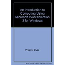 An Introduction to Computing Using Microsoft Works/Version 3 for Windows