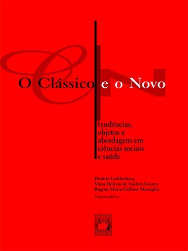 O clássico e o novo - tendências, objetos e abordagens em ciências sociais e saúde