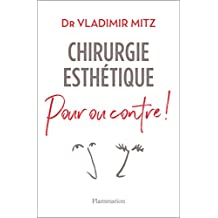 Chirurgie esthétique, pour ou contre ! (SANTE TEXTES) (French Edition)