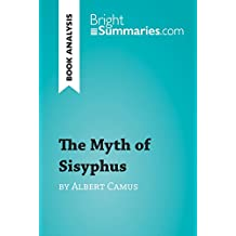 The Myth of Sisyphus by Albert Camus (Book Analysis): Detailed Summary, Analysis and Reading Guide (BrightSummaries.com)