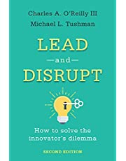 Lead and Disrupt: How to Solve the Innovator's Dilemma, Second Edition