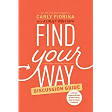Find Your Way Discussion Guide: A Three-Session Guide to Unleashing Your Greatest Potential (English Edition)
