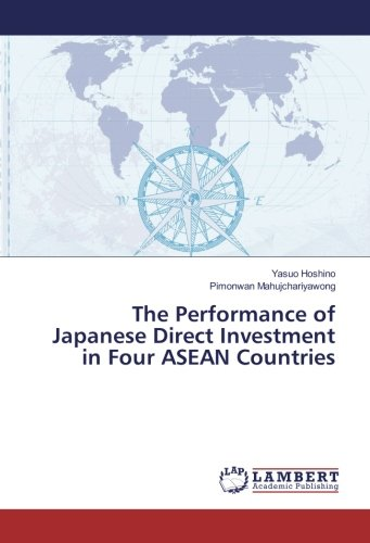 星野靖雄 (IPU・環太平洋大学), Pimonwan Mahujchariyawong (KASIKORN RESEARCH CENTER)著『The Performance of Japanese Direct Investment in Four ASEAN Countries』