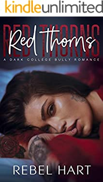 Red Thorns: A College Bully Romance (Red Thorns Crew Book 1)