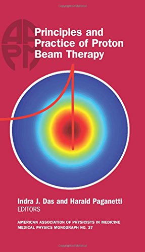 Principles and Practice of Proton Beam Therapy (Medical Physics Monograph,)
