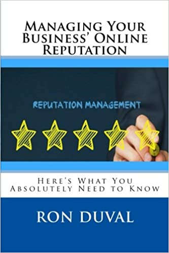 Managing Your Business Online Reputation: Heres What You ...