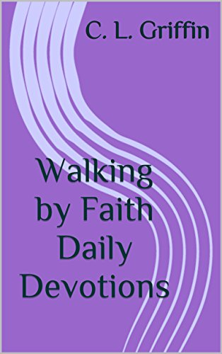Walking by Faith Daily Devotions