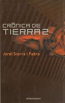CRONICA DE TIERRA 2 par Sierra i Fabra