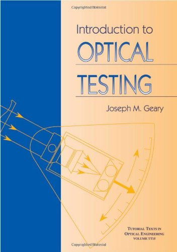 Introduction to Optical Testing (Tutorial Texts in...