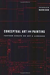 Conceptual Art and Painting: Further Essays on Art and Language (Writing Art)