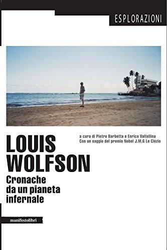 Louis Wolfson: Cronache da un pianeta infernale (Esplorazioni Vol. 1) (Italian Edition)