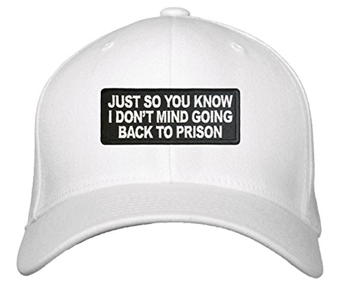 Bad Humor Hat - Just So You Know I Don't Mind Going Back to Prison (White) ()