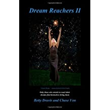 Dream Reachers II by Dravis, Betty, Von, Chase (2011) Paperback