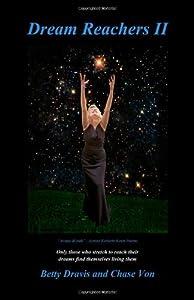 Dream Reachers II by Dravis, Betty, Von, Chase (2011) Paperback