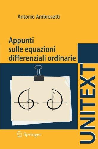 Appunti sulle equazioni differenziali ordinarie (UNITEXT) (Italian Edition)