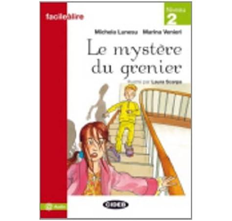 Le mystère du grenier - Versión de audio en línea Facile a lire: Amazon.es: SCARPA,LAURA: Libros