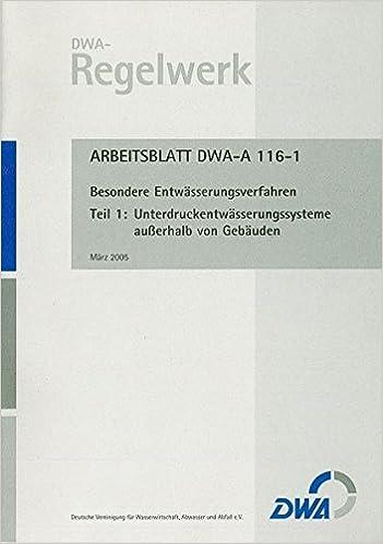 Arbeitsblatt DWA-A 116-1 Besondere Entwässerungssysteme. Teil 1 ...